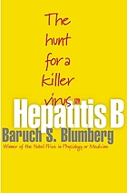 Hepatitis B : the hunt for a killer virus