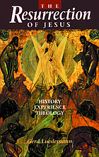 The resurrection of Jesus : history, experience, theology