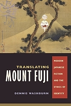 Translating Mount Fuji : modern Japanese fiction and the ethics of identity