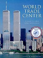 World Trade Center : tribute and remembrance