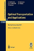 Optimal transportation and applications : lectures given at the C.I.M.E. summer school held in Martina Franca, Italy, September 2-8, 2001
