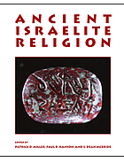 Ancient Israelite religion : essays in honor of Frank Moore Cross
