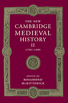 New cambridge medieval history : volume 2, c.700-c .900