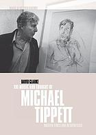 The music and thought of Michael Tippett : modern times and metaphysics