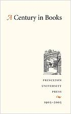 A century in books : Princeton University Press 1905 - 2005
