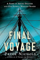 Final voyage : a story of Arctic disaster and one fateful whaling season