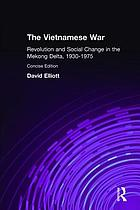 The Vietnamese war : revolution and social change in the Mekong Delta, 1930-1975The Vietnamese war : revolution and social change in the Mekong Delta 1930-1975The Vietnamese war : revolution and social change in the Mekong Delta 1930-1975