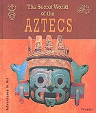 The secret world of the Aztecs