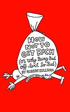 How not to get rich, or why being bad off isn't so bad