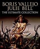 Boris Vallejo Julie Bell : the ultimate collection