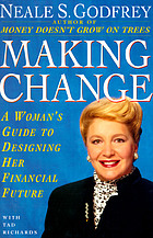 Making change : a woman's guide to designing her financial future