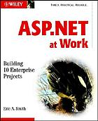 ASP.NET at work : building 10 enterprise projects