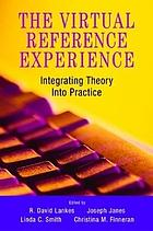 The virtual reference experience : integrating theory into practice