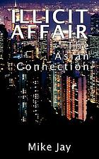 Illicit affair : the Asian connection
