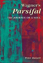 Wagner's Parsifal : the journey of a soul