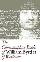 The commonplace book of William Byrd II of Westover