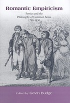 Romantic empiricism : poetics and the philosophy of common sense, 1780-1830