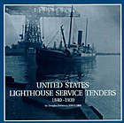 U.S. lighthouse service tenders, 1840-1939