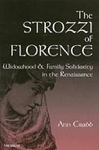 The Strozzi of Florence : widowhood and family solidarity in the Renaissance