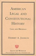 American legal and constitutional history : cases and materials
