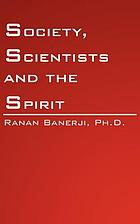 Society, scientists, and the spirit