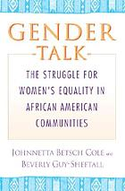 Gender talk : the struggle for women's equality in African American communities