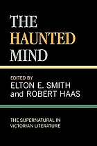 The haunted mind : the supernatural in Victorian literature