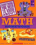 Math Homework : a Desk Reference for Students and Parents