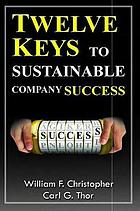 Twelve keys to sustainable company success