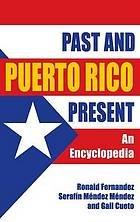 Puerto Rico past and present : an encyclopedia