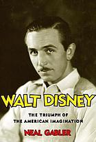 Walt Disney : the triumph of the American imagination