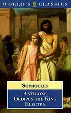 Antigone ; Oedipus the King ; Electra