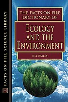 The Facts on File dictionary of ecology and the environment