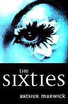 The sixties : cultural revolution in Britain, France, Italy, and the United States, c. 1958-c. 1974