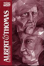 Albert & Thomas : selected writings