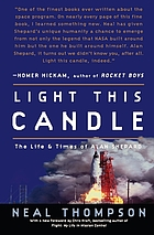 Light this candle : the life and times of Alan Shepard