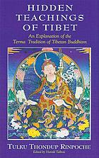 Hidden teachings of Tibet : an explanation of the Terma tradition of the Nyingma school of Buddhism