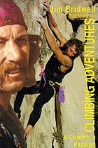 Climbing adventures : a climber's passion
