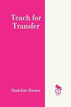 Teach for transfer : a programed book