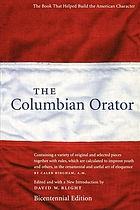 The Columbian orator : containing a variety of original and selected pieces together with rules, which are calculated to improve youth and others, in the ornamental and useful art of eloquence
