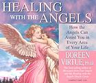 Healing with the angels how the angels can assist you in every area of your life