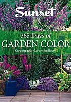 365 days of garden color : keeping your garden in bloom