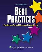 Best practices : evidence-based nursing procedures