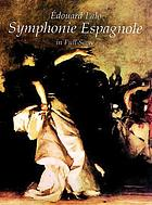 Symphonie espagnole, D minor, for violin with orchestra, op. 21Symphonie espagnole