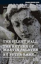 The silent wall ; Hard case redhead ; The return of Marvin Palaver