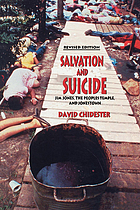Salvation and suicide : Jim Jones, the Peoples Temple, and Jonestown