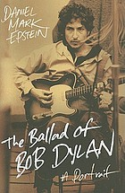 The ballad of Bob Dylan : a portrait