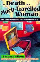The death of a much-travelled woman : and other adventures with Cassandra Reilly