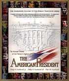 The American president : the human drama of our nation's highest office