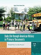 Daily life through American history in primary documentsThe civil war to world war I